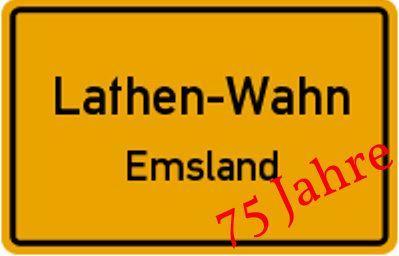 75 Jahre Lathen-Wahn Schild
